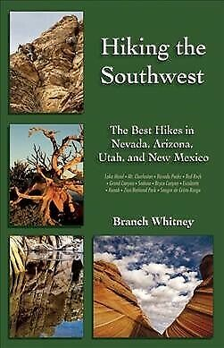 Hiking the Southwest : The Best Hikes in Nevada, Arizona, Utah, and New (Best Hikes In Arizona)