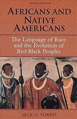 Africans and Native Americans : The Language of Race and the Evolution of Red... ()