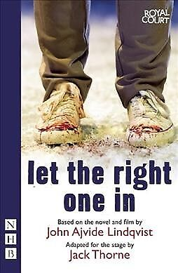 Let the Right One in, Paperback by Thorne, Jack (ADP), ISBN 1848423748, (Let The Right One In Jack Thorne)