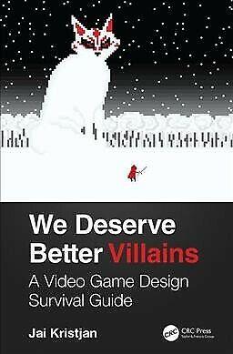 We Deserve Better Villains : A Video Game Design Survival Guide, Paperback (Best Survival Games 2019)