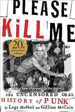 Please Kill Me : The Uncensored Oral History of Punk, Paperback by McNeil, (Please Kill Me Oral History Of Punk)