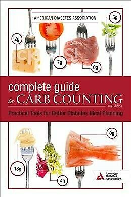 Complete Guide to Carb Counting : Practical Tools for Better Diabetes Meal (Best Diabetic Cookbook 2019)