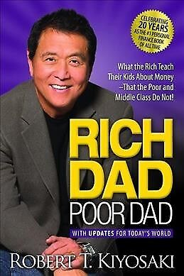 Rich Dad Poor Dad : What the Rich Teach Their Kids About Money That the Poor ...
