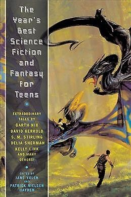 Year's Best Science Fiction and Fantasy for Teens : First Annual Collection,