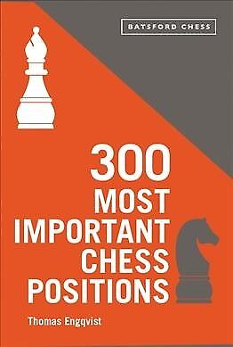 300 Most Important Chess Positions : Study Five a Week to Be a Better Chess (Best Chess Games To Study)