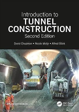 Introduction to Tunnel Construction, Paperback by Chapman, David; Metje, Nico...
