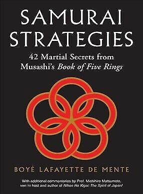 Samurai Strategies : 42 Martial Secrets from Musashi's Book of Five Rings, Ha...