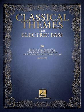 Classical Themes for Electric Bass : 20 Pieces for Practice and Solo (Solo Electric Bass)