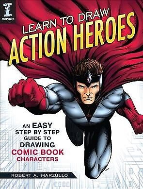 Learn to Draw Action Heroes : An Easy Step-by-Step Guide to Drawing Comic
