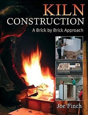 Kiln Construction : A Brick by Brick Approach, Paperback by Finch, Joe, ISBN-... for sale  Jessup