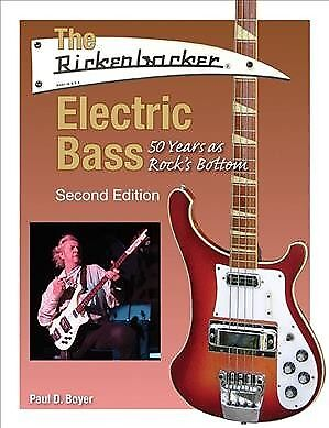 Rickenbacker Electric Bass : 50 Years As Rock's Bottom, Paperback by Boyer, P...