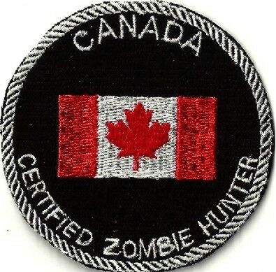 CANADA Maple Leaf CERTIFIED ZOMBIE HUNTER embroidered Shirt/Hat/Jacket Patch