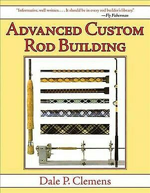 Advanced Custom Rod Building, Paperback by Clemens, Dale P., ISBN 1620877937,...