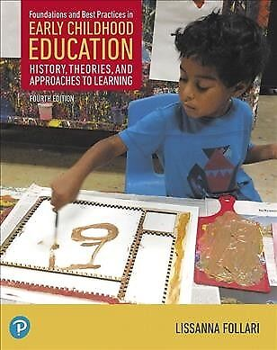 Foundations and Best Practices in Early Childhood Education : History,
