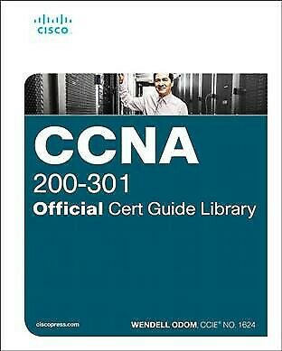 Ccna 200-301 Official Cert Guide Library : Advance Your It Career With Hands-...