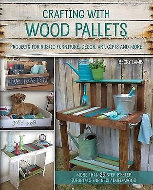 Crafting with Wood Pallets : Projects for Rustic Furniture, Decor, Art, Gifts...](Decorating With Pallets)