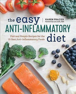 Easy Anti Inflammatory Diet : Fast and Simple Recipes for the 15 Best