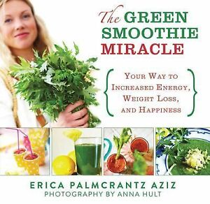 The-Green-Smoothie-Miracle-Your-Way-to-Increased-Energy-Weight-Loss ...