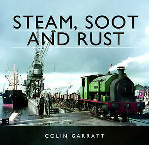 Steam, Soot and Rust, Colin Garratt