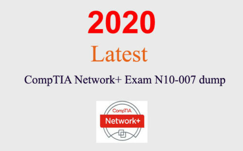CompTIA Network+ N10-007 dump latest questions (1 month update)