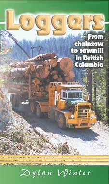 Dvd Loggers From Chainsaw To Sawmill In B.c. Canada