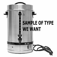 WANTED: STAINLESS STEEL TYPE URN FOR COFFEE/TEA/WATER