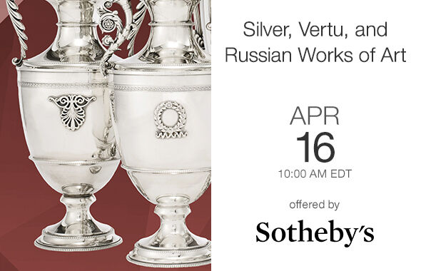Important European Silver, Vertu, and Russian Works of Art