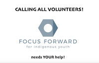 Focus Forward for Indigenous Youth Needs YOUR Help!