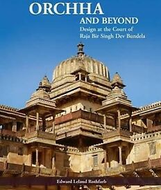 ORCHHA AND BEYOND (UNTOUCHED EXCELLENT CONDITION)