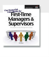 The Essential Handbook for First-Time Managers & Supervisors