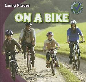 On a Bike (Going Places) by Hamilton, Robert M