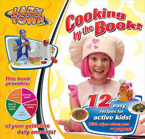 LAZY TOWN COOKING BY THE BOOK CHILDRENS HEALTHY COOKERY BOOK
