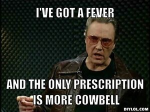 Need More Cowbell
