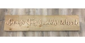 Custom wood family name signs. Always stay humble and kind