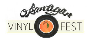 Call for Vendors - Okanagan Vinyl Fest - Oct 1,  2017