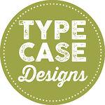 Type Case Designs
