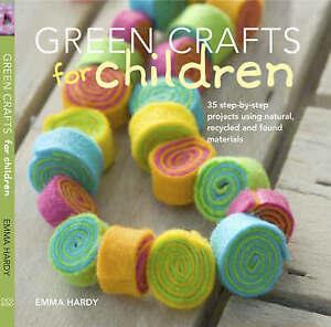 Green Crafts for Children, Emma Hardy,
