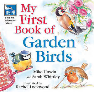 RSPB My First Book Of Garden Birds By Mike Unwin Sarah Whittley