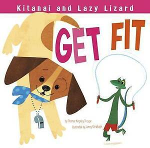 Kitanai and Lazy Lizard Get Fit by Troupe, Thomas Kingsley -Paperback