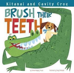 Kitanai and Cavity Croc Brush Their Teeth by Troupe, Thomas Kingsley -Paperback