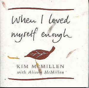 NEW When I Loved Myself Enough by Kim McMillen