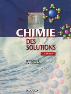 Chimie des solutions 2e édition Eddy Flamand et Jean-Luc Allard