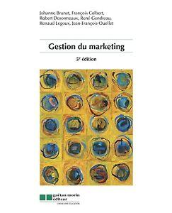 Gestion du marketing 5e édition Johanne Brunet, François Colbert