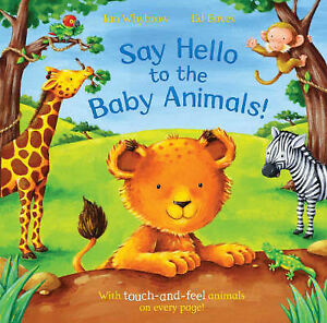 Say Hello to the Baby Animals!: A soft to touch book, Ian Whybrow | Paperback Bo