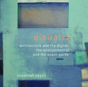 Digitalia: Architecture and the Digital, the Environmental and the-ExLibrary