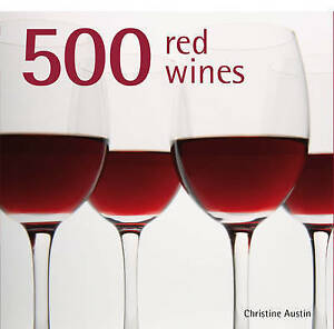 500 Red Wines by Christine Austin