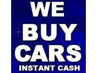 I BUY ANY CARS £100 - £2000 ...ANYTHING CONSIDERED