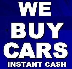 CARS WANTED ...CASH PAID HERE ..ANYTHING CONSIDERED ..£100 - £1500