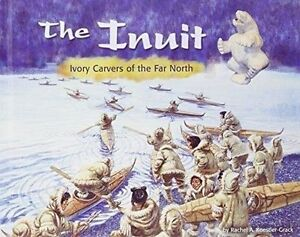 The Inuit: Ivory Carvers of the Far North by Koestler-Grack, Rachel A.