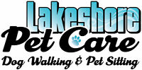 Lakeshore Pet Care - Dog Walking - Pet Sitting - Drop-in Visits